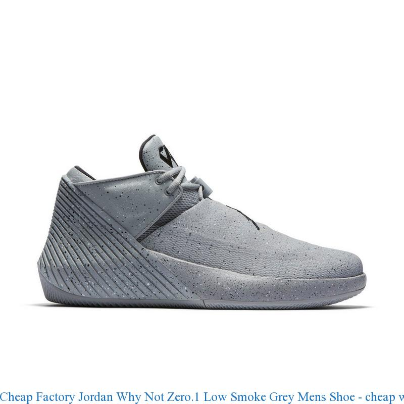 free shipping 8698d 9d841 Cheap Factory Jordan Why Not Zero.1 Low Smoke Grey Mens Shoe - cheap womens  jordans for sale - Q0199